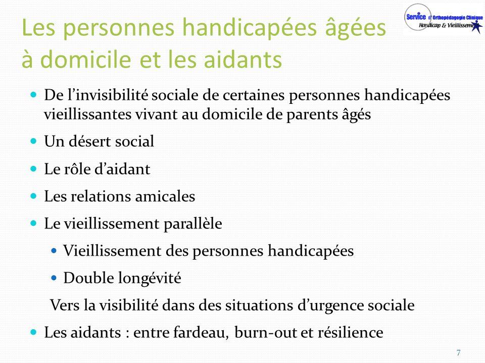 Les personnes handicapées âgées à domicile et les aidants De linvisibilité sociale de certaines personnes handicapées vieillissantes vivant au domicil