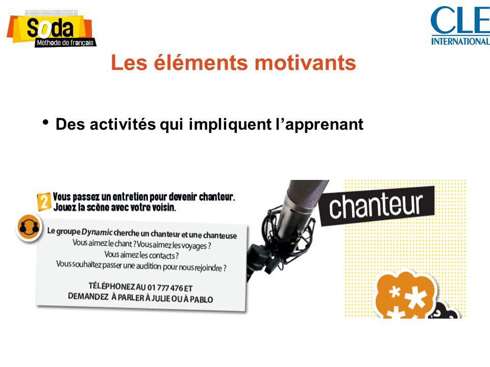 Les éléments motivants Des activités qui impliquent lapprenant