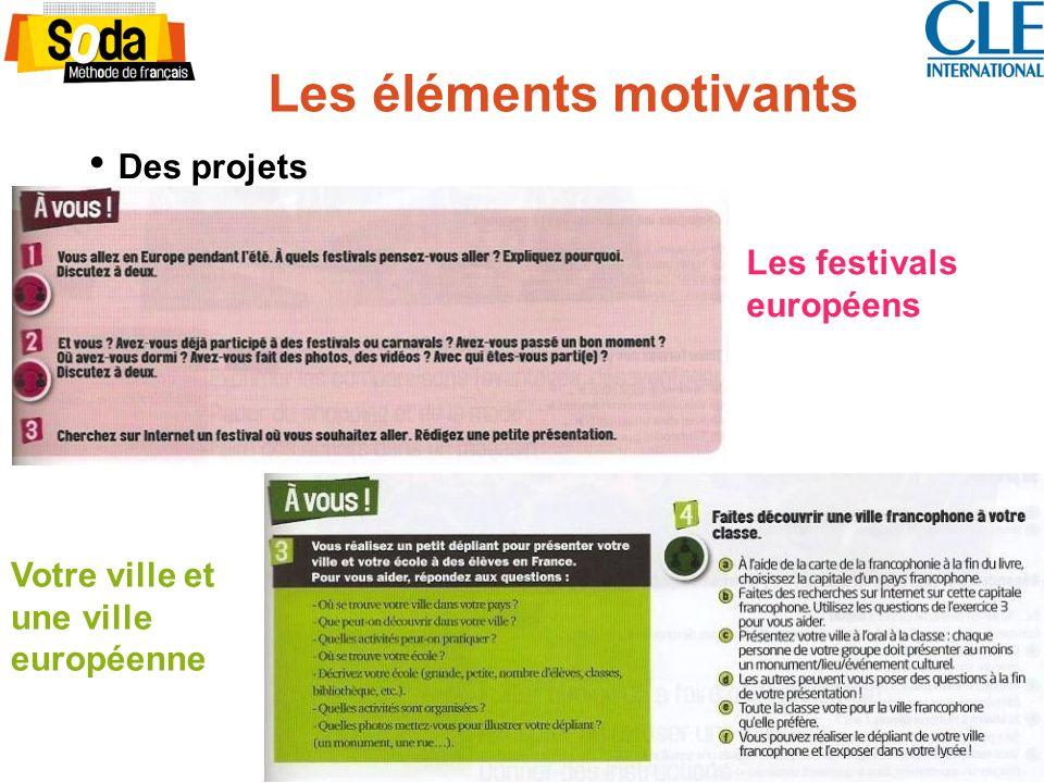 Les éléments motivants Des projets Les festivals européens Votre ville et une ville européenne