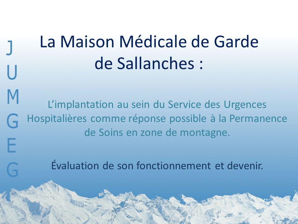 La Maison Médicale de Garde de Sallanches : Limplantation au sein du Service des Urgences Hospitalières comme réponse possible à la Permanence de Soins en zone de montagne.