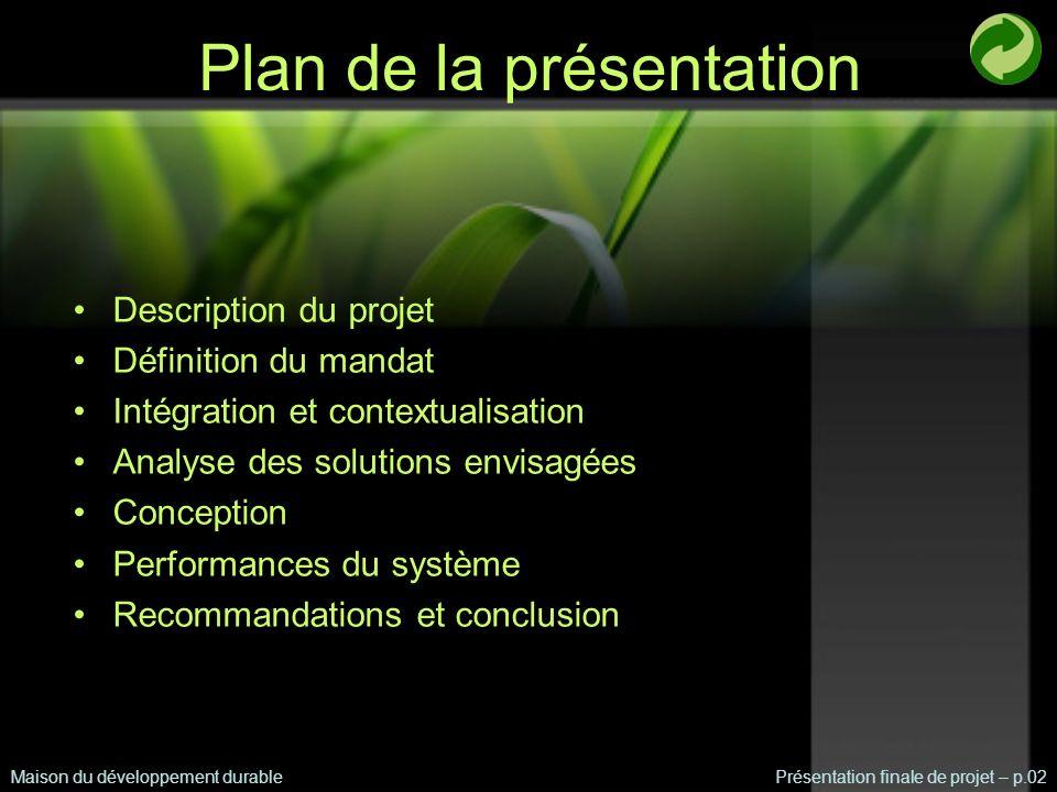 Description du projet Client: Équiterre Projet: Bâtiment vert de 5 étages Maison du développement durablePrésentation finale de projet – p.03