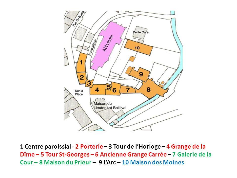 1 Centre paroissial - 2 Porterie – 3 Tour de lHorloge – 4 Grange de la Dîme – 5 Tour St-Georges – 6 Ancienne Grange Carrée – 7 Galerie de la Cour – 8 Maison du Prieur – 9 LArc – 10 Maison des Moines