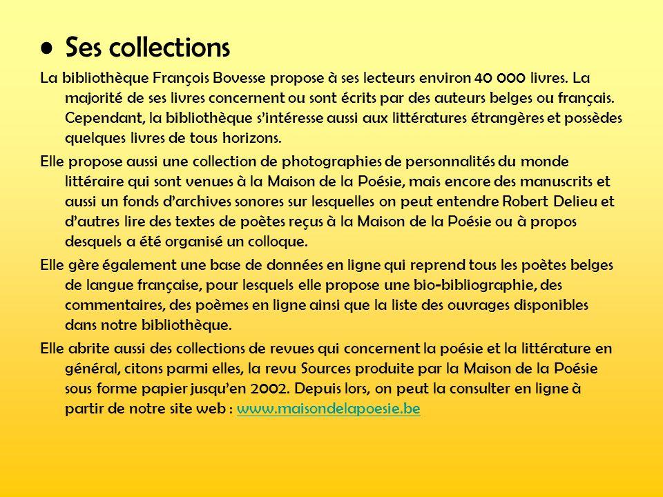 Ses collections La bibliothèque François Bovesse propose à ses lecteurs environ 40 000 livres. La majorité de ses livres concernent ou sont écrits par