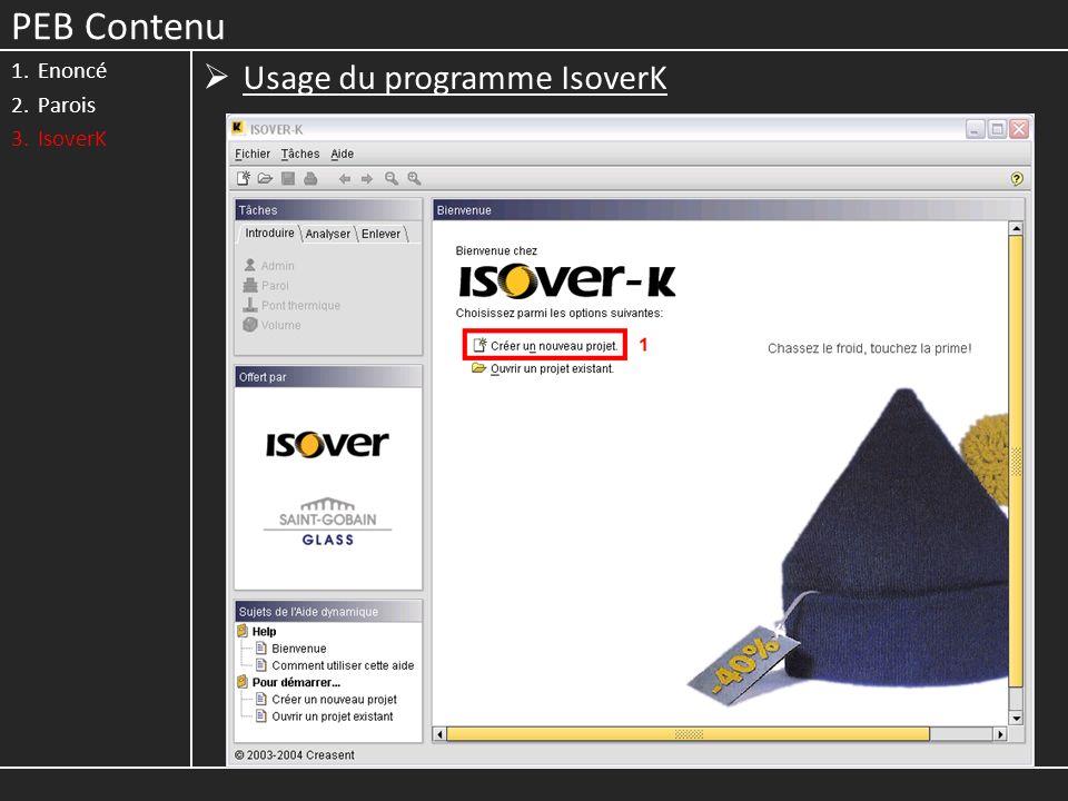 PEB Contenu 1.Enoncé 2.Parois 3.IsoverK Usage du programme IsoverK
