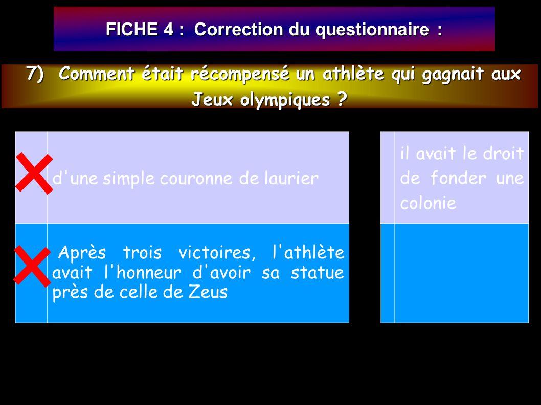 7) Comment était récompensé un athlète qui gagnait aux 7) Comment était récompensé un athlète qui gagnait aux Jeux olympiques .