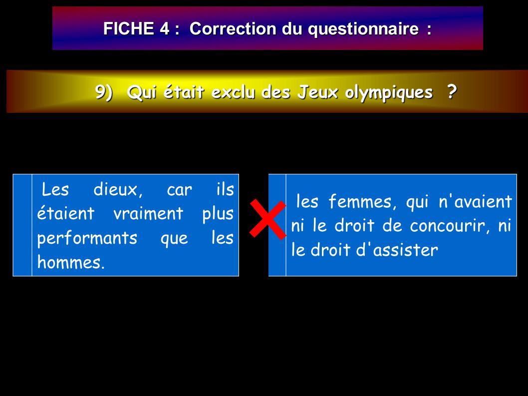9) Qui était exclu des Jeux olympiques .9) Qui était exclu des Jeux olympiques .