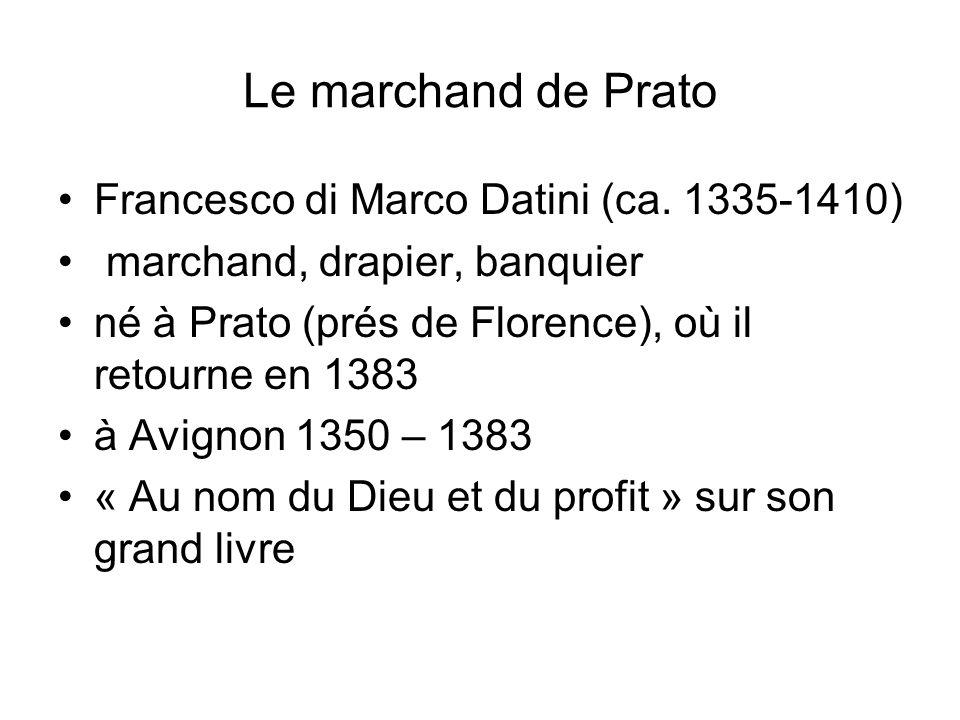 Le marchand de Prato Francesco di Marco Datini (ca. 1335-1410) marchand, drapier, banquier né à Prato (prés de Florence), où il retourne en 1383 à Avi