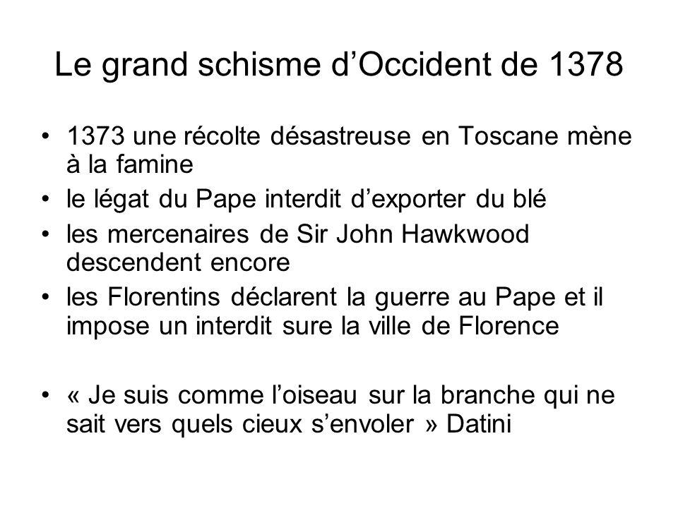 Le grand schisme dOccident de 1378 1373 une récolte désastreuse en Toscane mène à la famine le légat du Pape interdit dexporter du blé les mercenaires