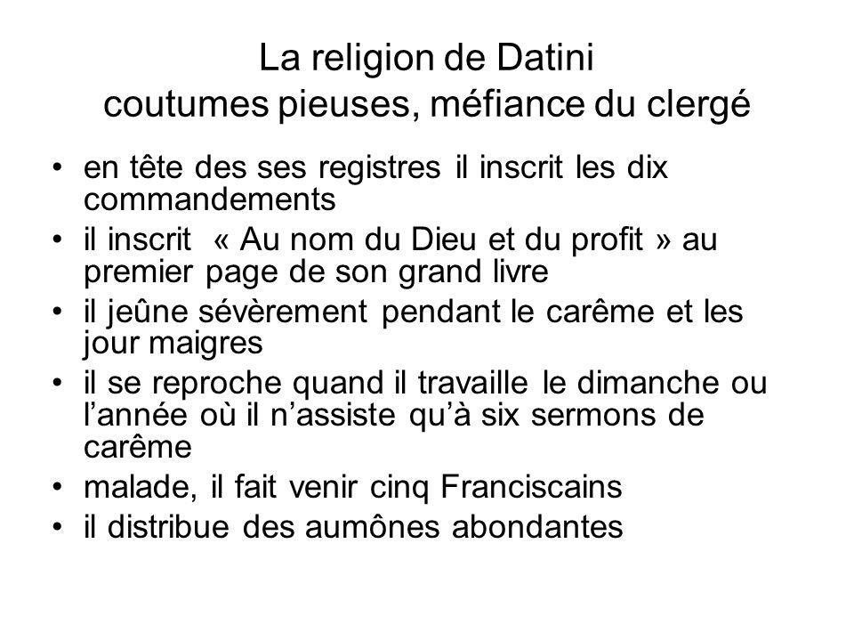 La religion de Datini coutumes pieuses, méfiance du clergé en tête des ses registres il inscrit les dix commandements il inscrit « Au nom du Dieu et d