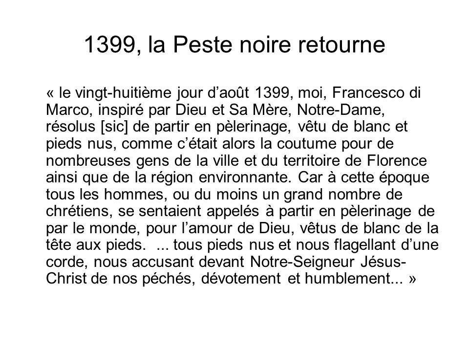1399, la Peste noire retourne « le vingt-huitième jour daoût 1399, moi, Francesco di Marco, inspiré par Dieu et Sa Mère, Notre-Dame, résolus [sic] de
