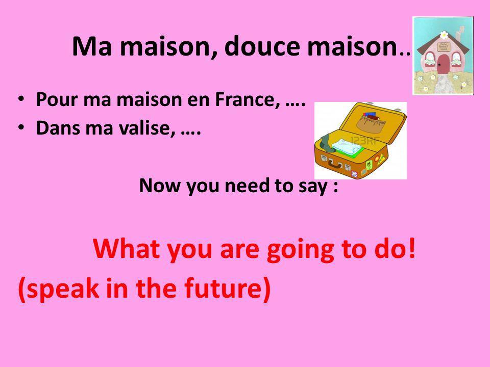 To express the near future (what is going to happen) USE : verb ALLER conjugated + an infinitive verb Reminder: Verb ALLER (to go) Je vais Tu vas Il va / elle va Nous allons Vous allez Ils / elles vont