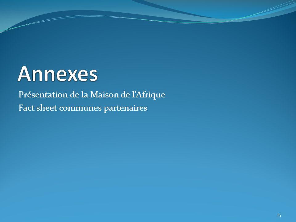 Présentation de la Maison de lAfrique Fact sheet communes partenaires 15