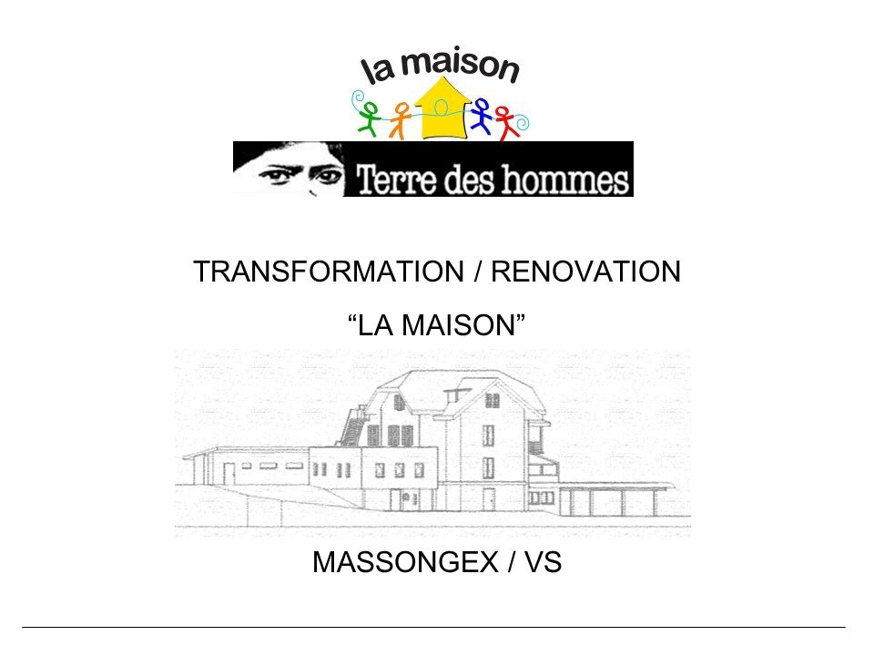 TRANSFORMATION / RENOVATION LA MAISON MASSONGEX / VS
