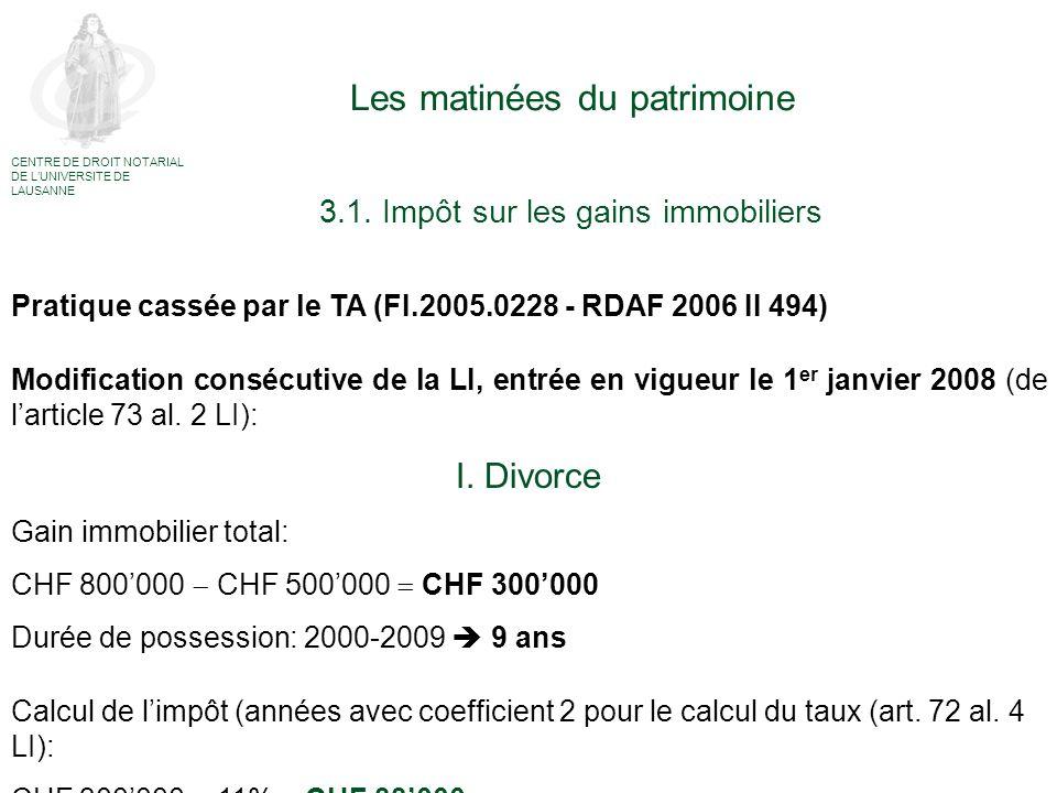 Pratique cassée par le TA (FI.2005.0228 - RDAF 2006 II 494) Modification consécutive de la LI, entrée en vigueur le 1 er janvier 2008 (de larticle 73