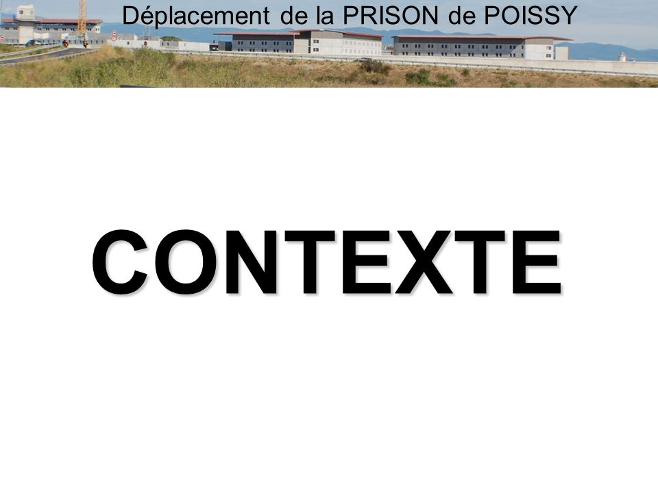 Déplacement de la PRISON de POISSYCONTEXTE