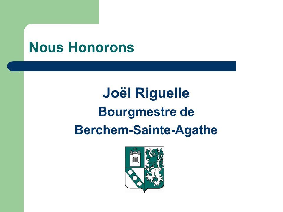 Nous Honorons Joël Riguelle Bourgmestre de Berchem-Sainte-Agathe