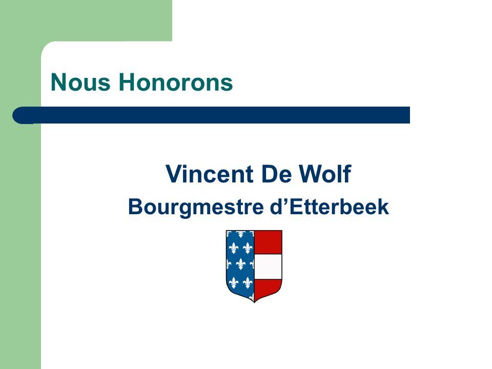Nous Honorons Vincent De Wolf Bourgmestre dEtterbeek