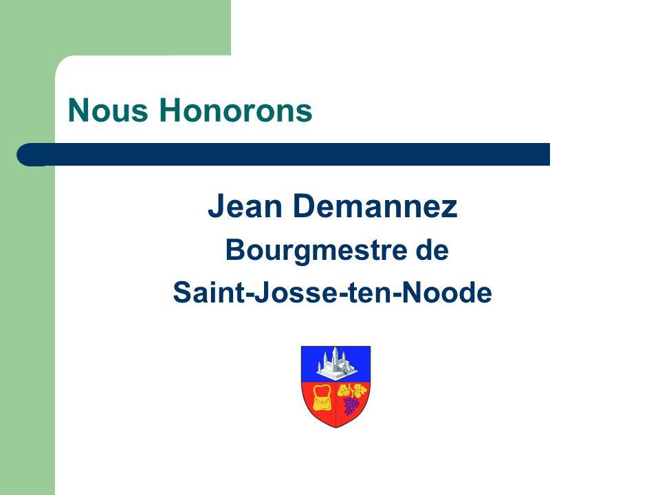 Nous Honorons Jean Demannez Bourgmestre de Saint-Josse-ten-Noode