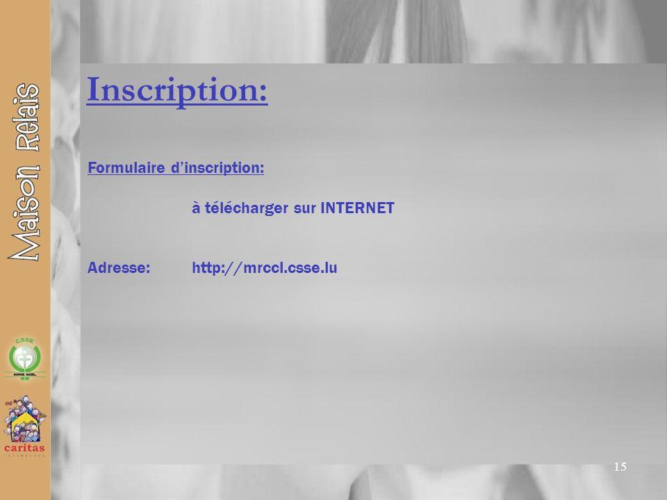 15 Inscription: Formulaire dinscription: à télécharger sur INTERNET Adresse:http://mrccl.csse.lu