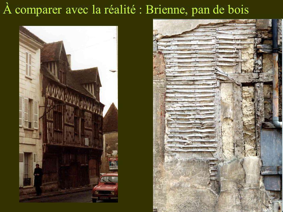 À comparer avec la réalité : Brienne, pan de bois