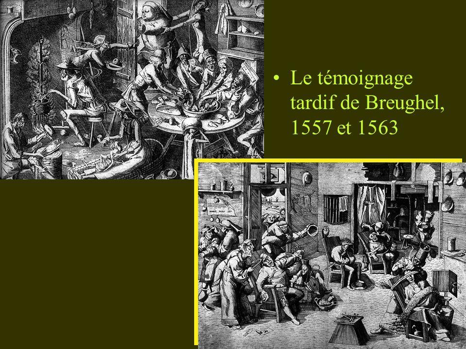 Le témoignage tardif de Breughel, 1557 et 1563