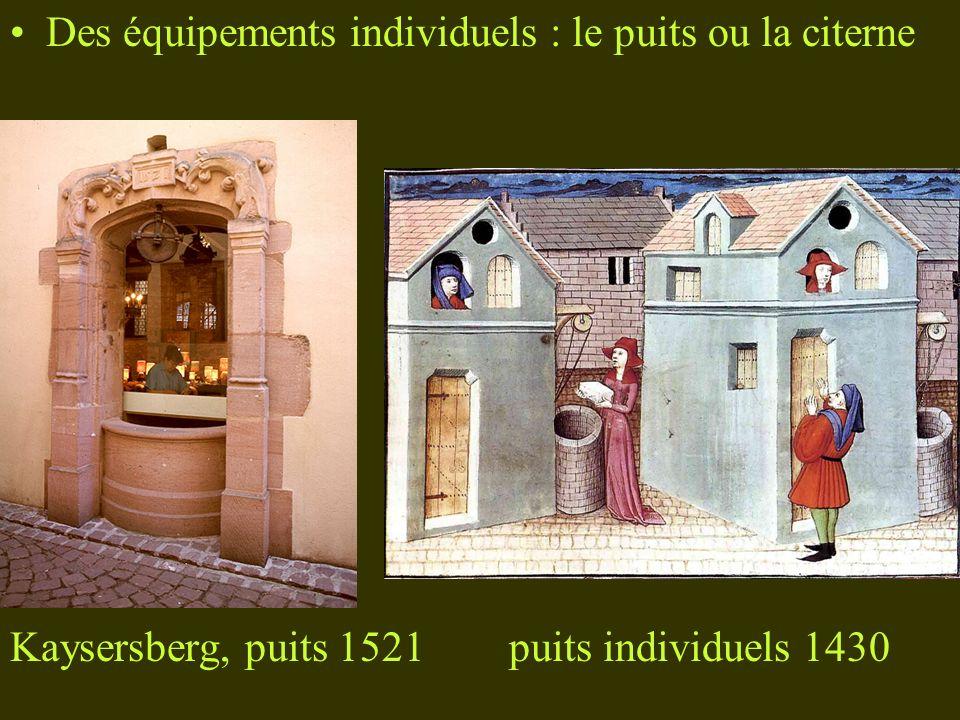 Des équipements individuels : le puits ou la citerne Kaysersberg, puits 1521 puits individuels 1430