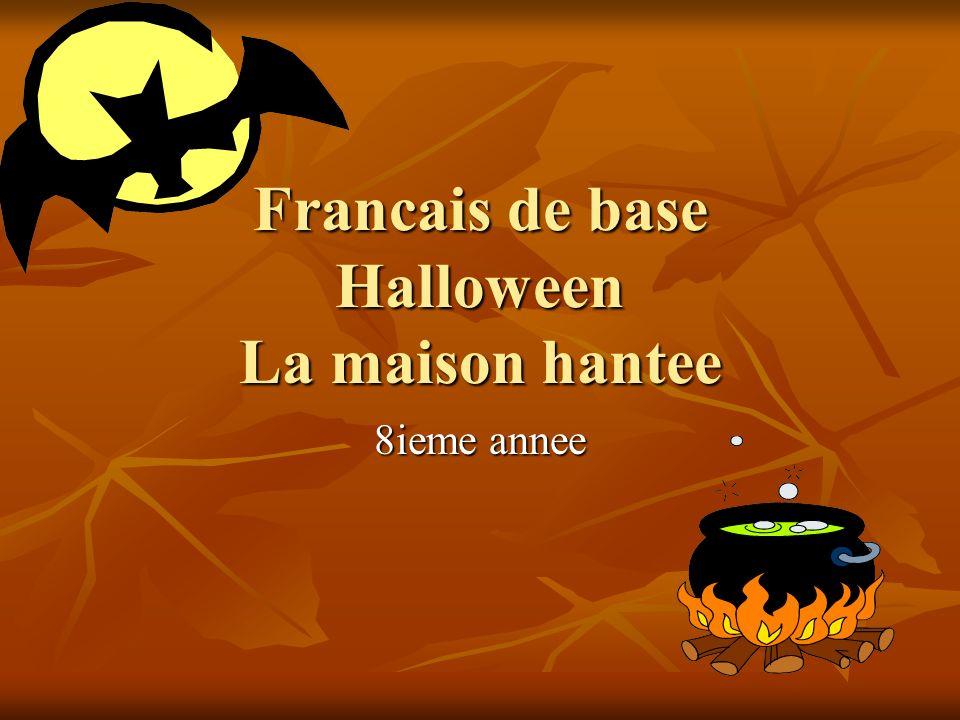 Francais de base Halloween La maison hantee 8ieme annee