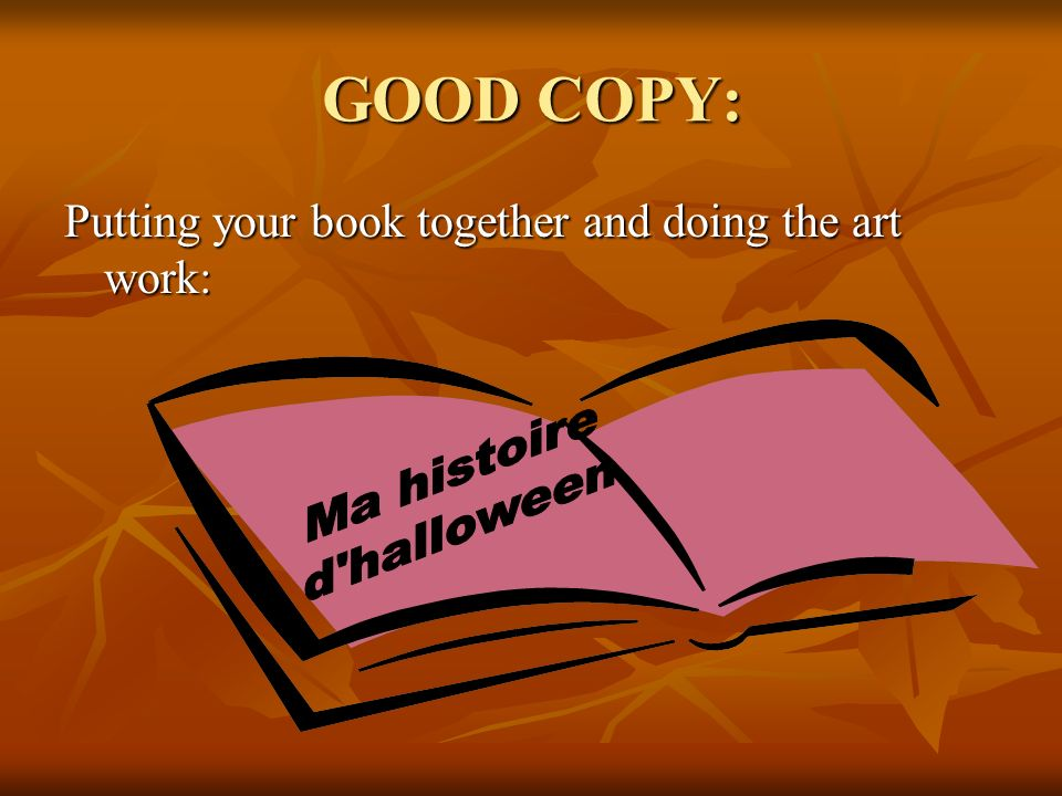GOOD COPY: Putting your book together and doing the art work: