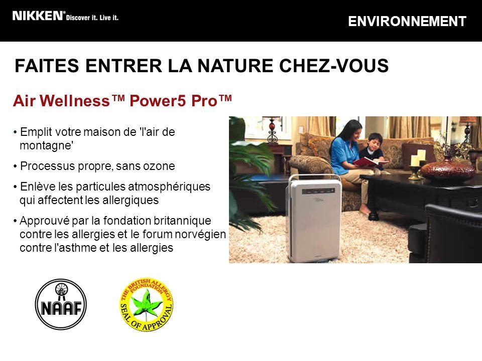 ENVIRONNEMENT Air Wellness Power5 Pro FAITES ENTRER LA NATURE CHEZ-VOUS Emplit votre maison de 'l'air de montagne' Processus propre, sans ozone Enlève