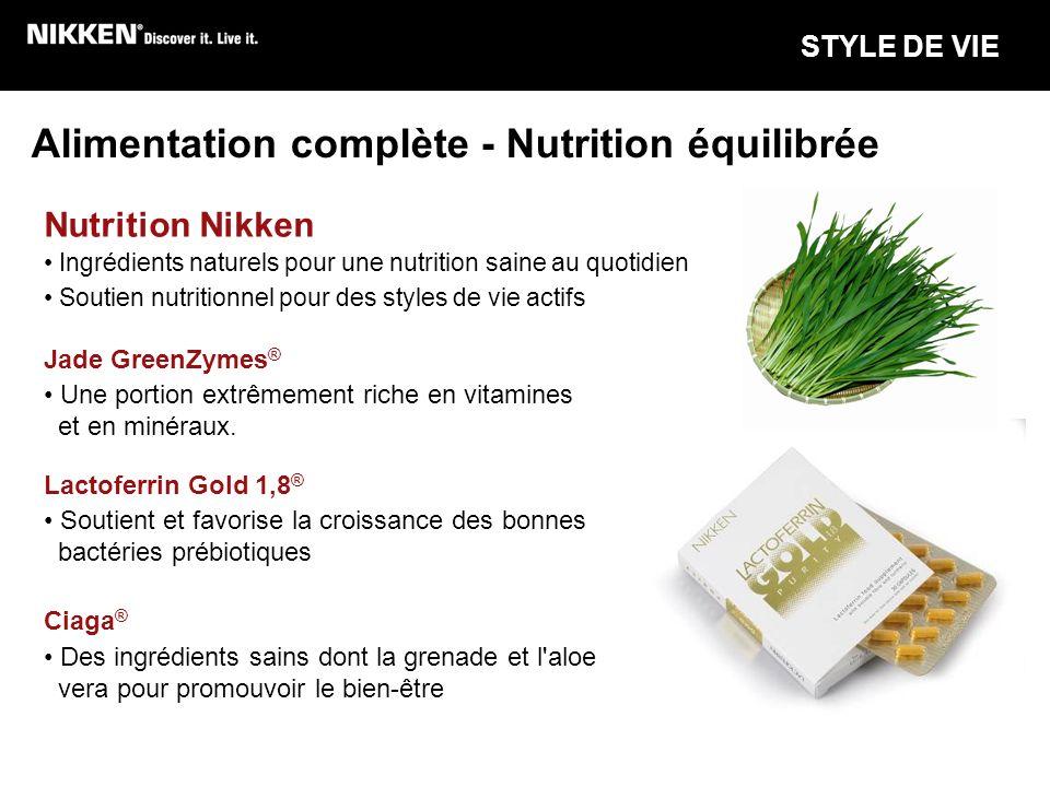 STYLE DE VIE Alimentation complète - Nutrition équilibrée Ciaga ® Des ingrédients sains dont la grenade et l'aloe vera pour promouvoir le bien-être Ja