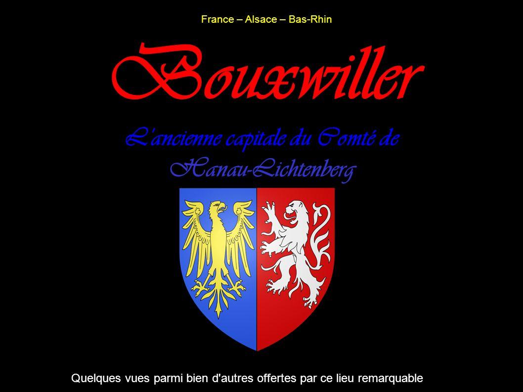 France – Alsace – Bas-Rhin Bouxwiller L'ancienne capitale du Comté de Hanau-Lichtenberg Quelques vues parmi bien d'autres offertes par ce lieu remarqu