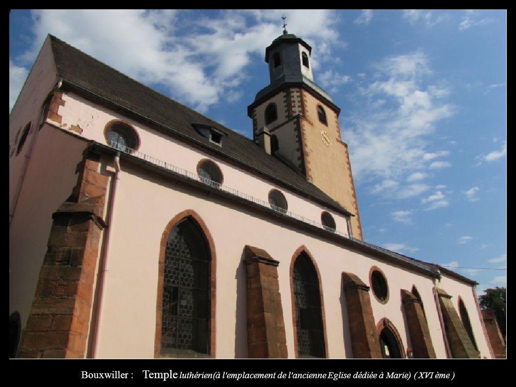 Bouxwiller : Temple luthérien(à l'emplacement de l'ancienne Eglise dédiée à Marie) ( XVI ème )
