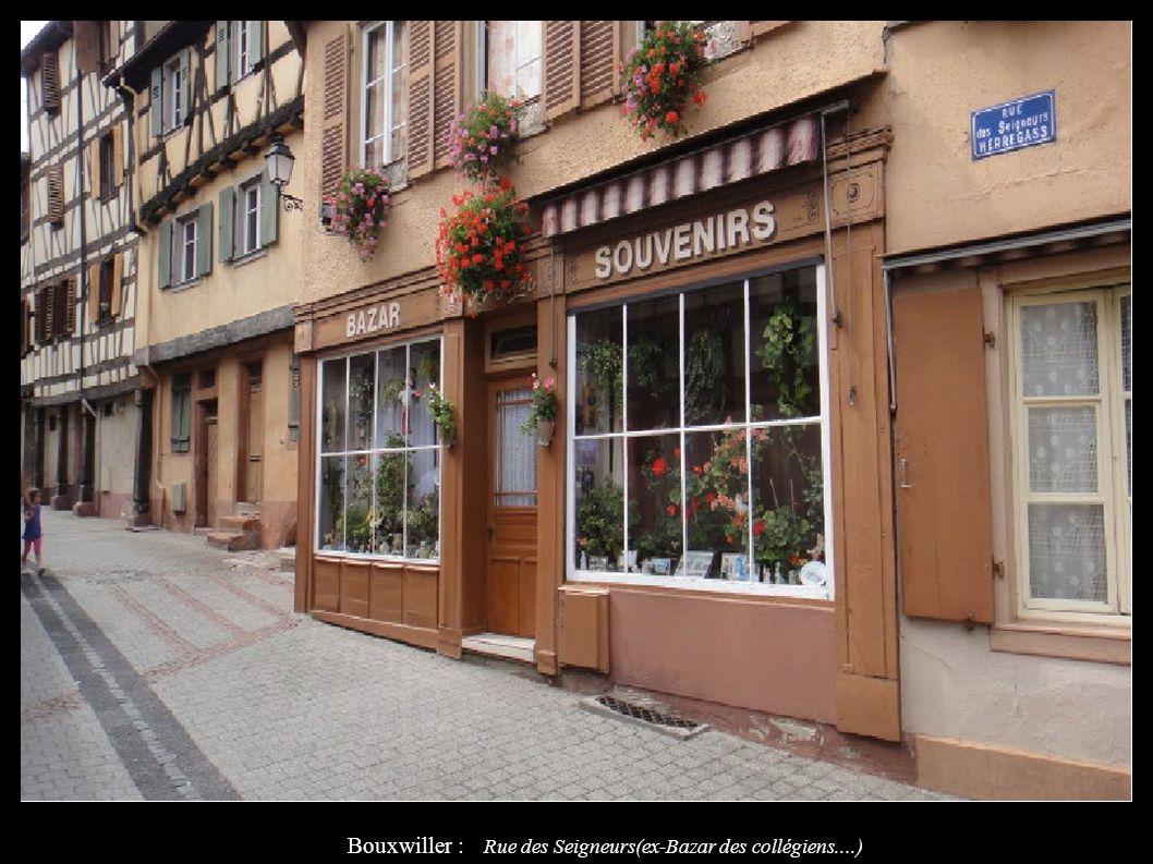 Bouxwiller : Rue des Seigneurs(ex-Bazar des collégiens....)