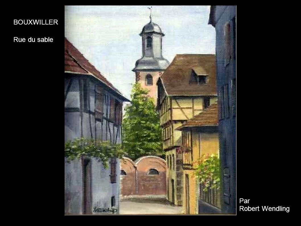 Rue du sable Par Robert Wendling BOUXWILLER