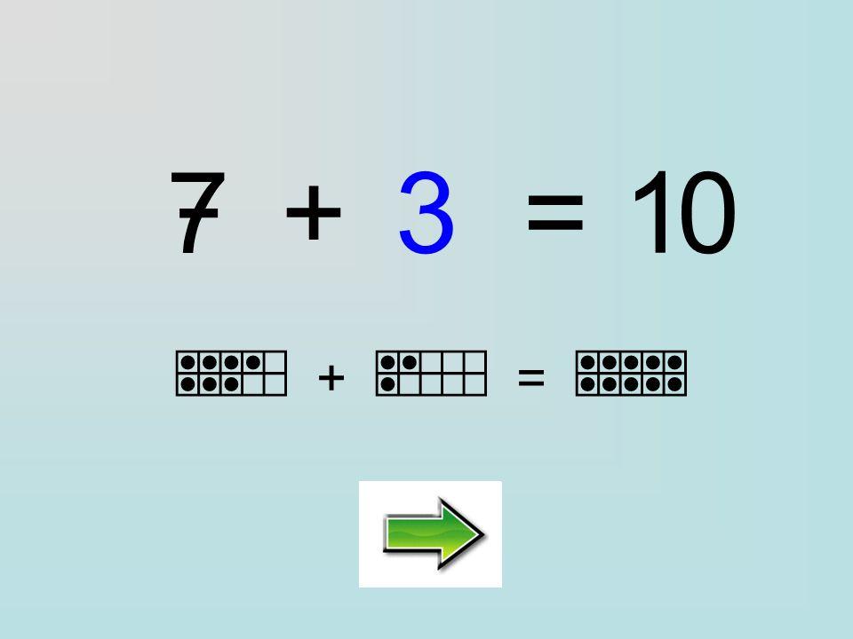 Clique sur la bonne réponse : 7+=10 ………… 2314