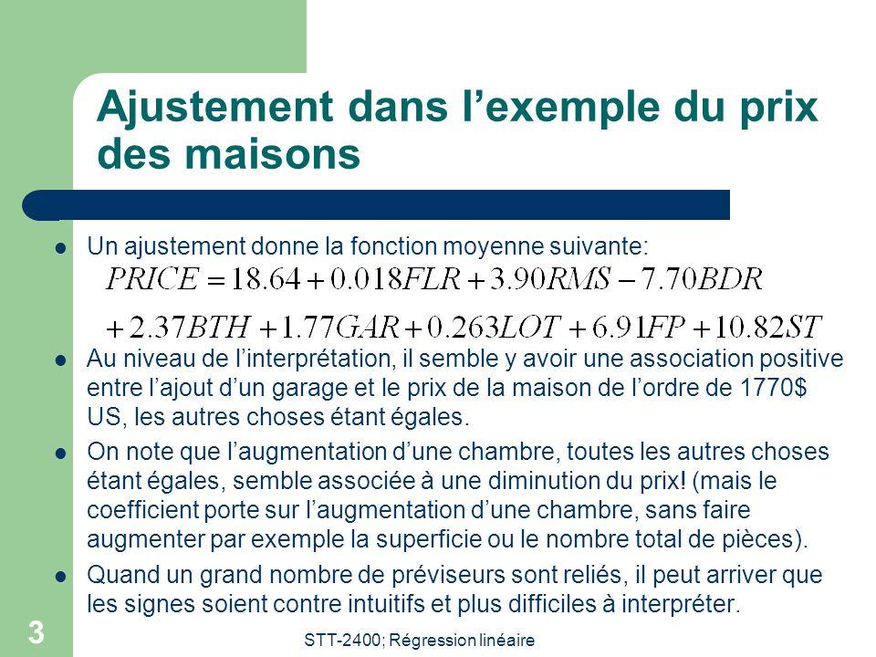 STT-2400; Régression linéaire 14 Exemple (e) Pour (e), il suffit de considérer la matrice : On a donc m = 8.