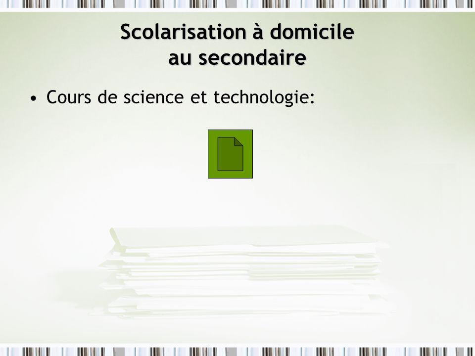 Cours de science et technologie: Scolarisation à domicile au secondaire