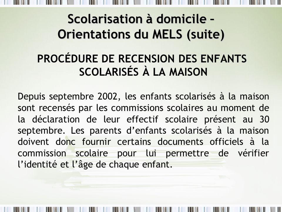 PROCÉDURE DE RECENSION DES ENFANTS SCOLARISÉS À LA MAISON Depuis septembre 2002, les enfants scolarisés à la maison sont recensés par les commissions