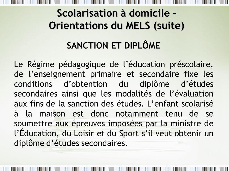 SANCTION ET DIPLÔME Le Régime pédagogique de léducation préscolaire, de lenseignement primaire et secondaire fixe les conditions dobtention du diplôme