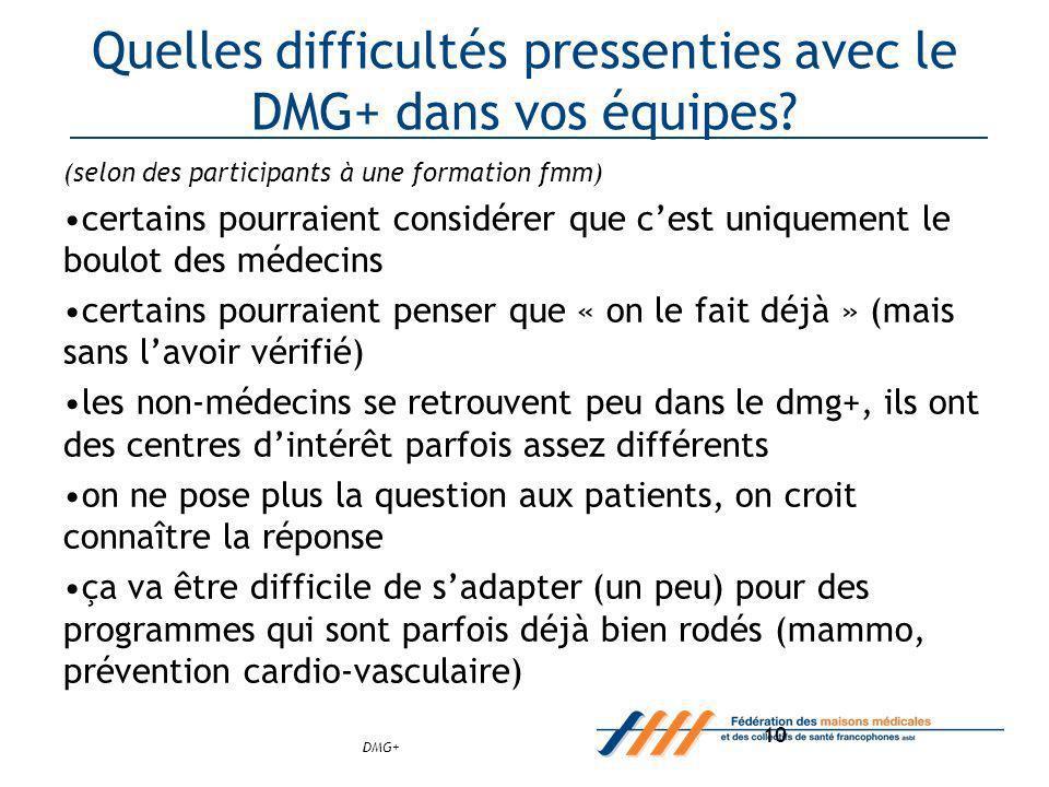 DMG+ 10 Quelles difficultés pressenties avec le DMG+ dans vos équipes.