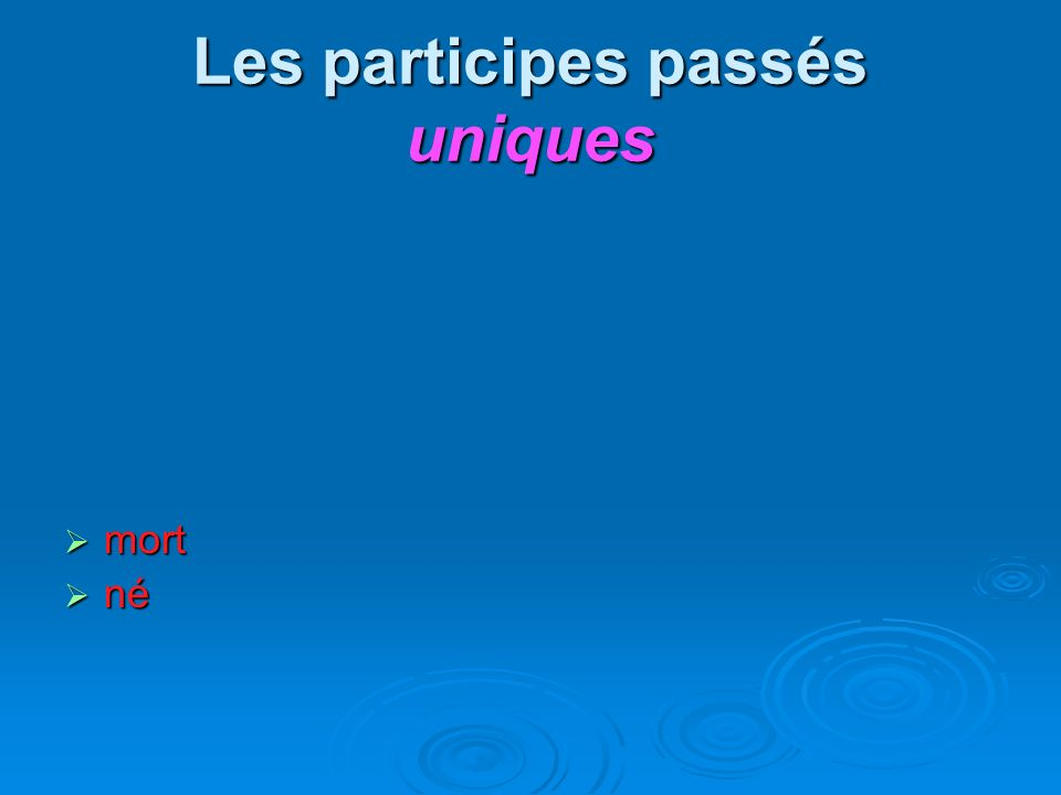 Les participes passés -u descendues descendues venues venues devenues revenues