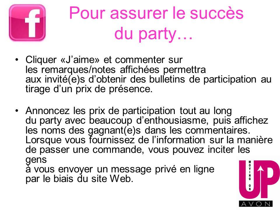 Pour assurer le succès du party… Cliquer «Jaime» et commenter sur les remarques/notes affichées permettra aux invité(e)s dobtenir des bulletins de par