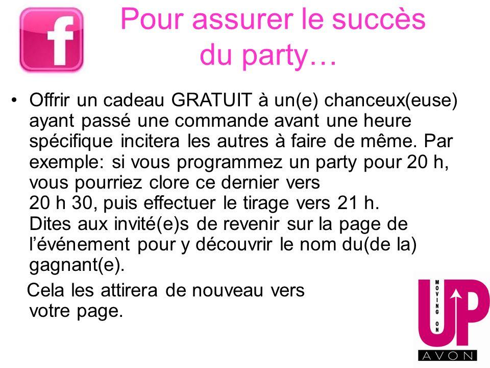 Pour assurer le succès du party… Offrir un cadeau GRATUIT à un(e) chanceux(euse) ayant passé une commande avant une heure spécifique incitera les autr