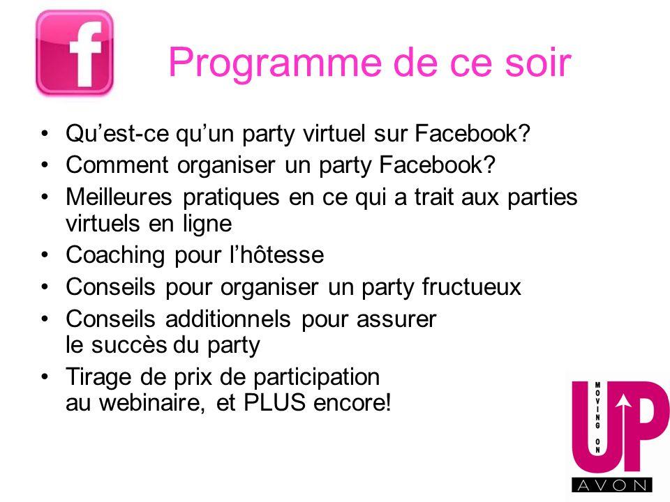 Programme de ce soir Quest-ce quun party virtuel sur Facebook? Comment organiser un party Facebook? Meilleures pratiques en ce qui a trait aux parties