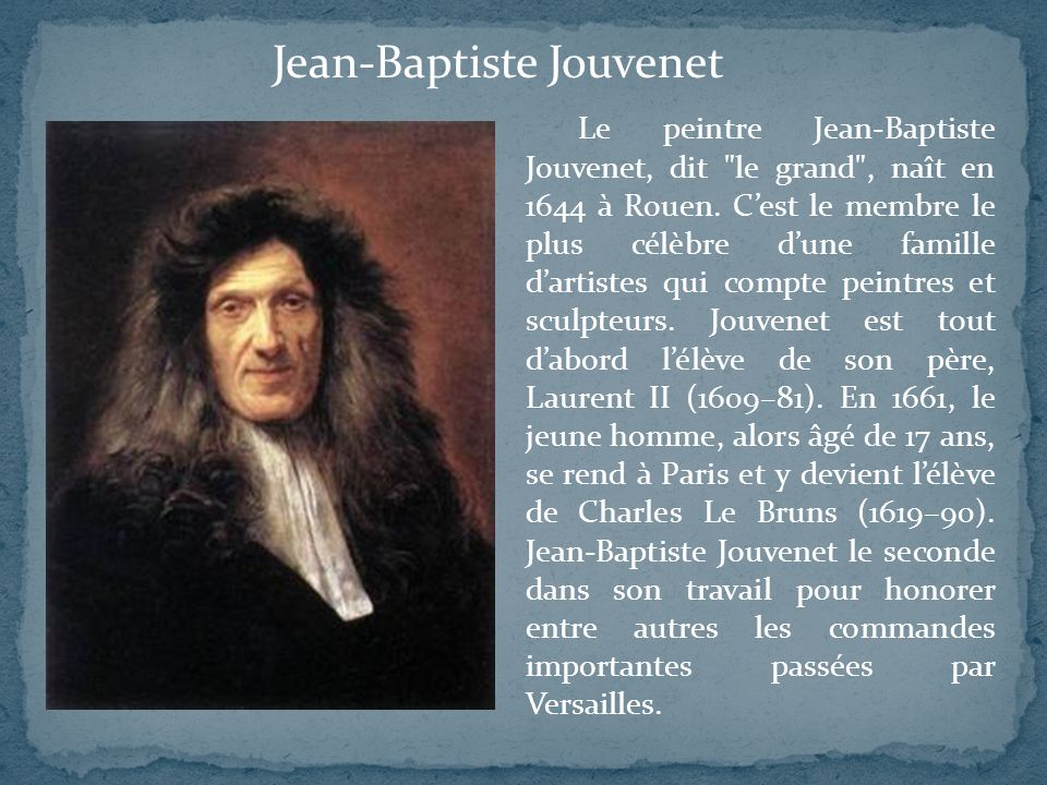 Jean-Baptiste Jouvenet Le peintre Jean-Baptiste Jouvenet, dit