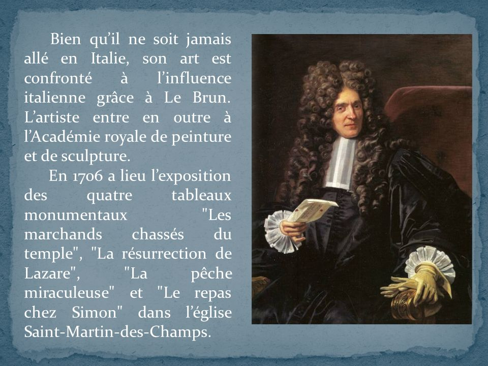 Répondez aux questions: 1.A quel mouvement pictural appartient Jean- Baptiste Jouvenet .