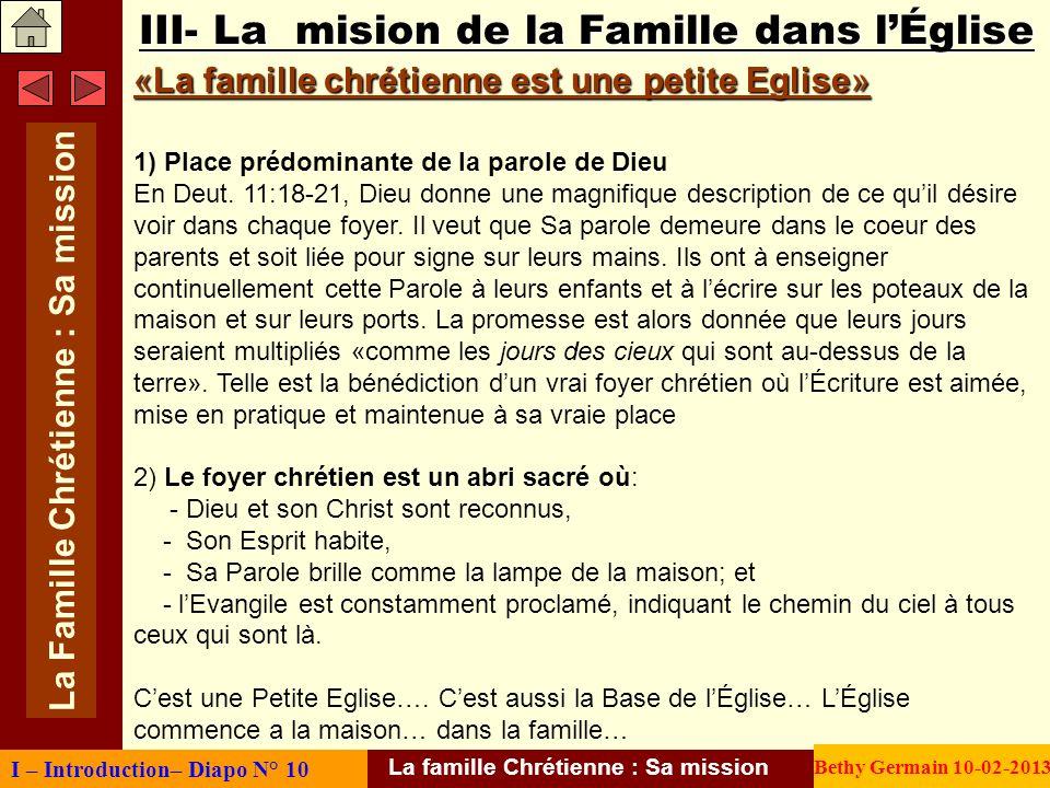 III- La mision de la Famille dans lÉglise «La famille chrétienne est une petite Eglise» 1) Place prédominante de la parole de Dieu En Deut. 11:18-21,