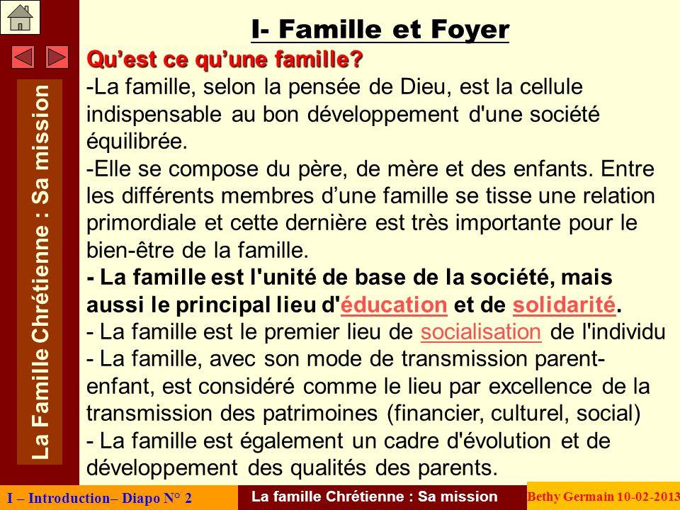 I- Famille et Foyer Quest ce quune famille? -La famille, selon la pensée de Dieu, est la cellule indispensable au bon développement d'une société équi