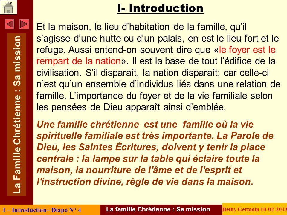 II- La Famille Chrétienne et son foyer Caractéristique du foyer Chrétien Caractéristique du foyer Chrétien.