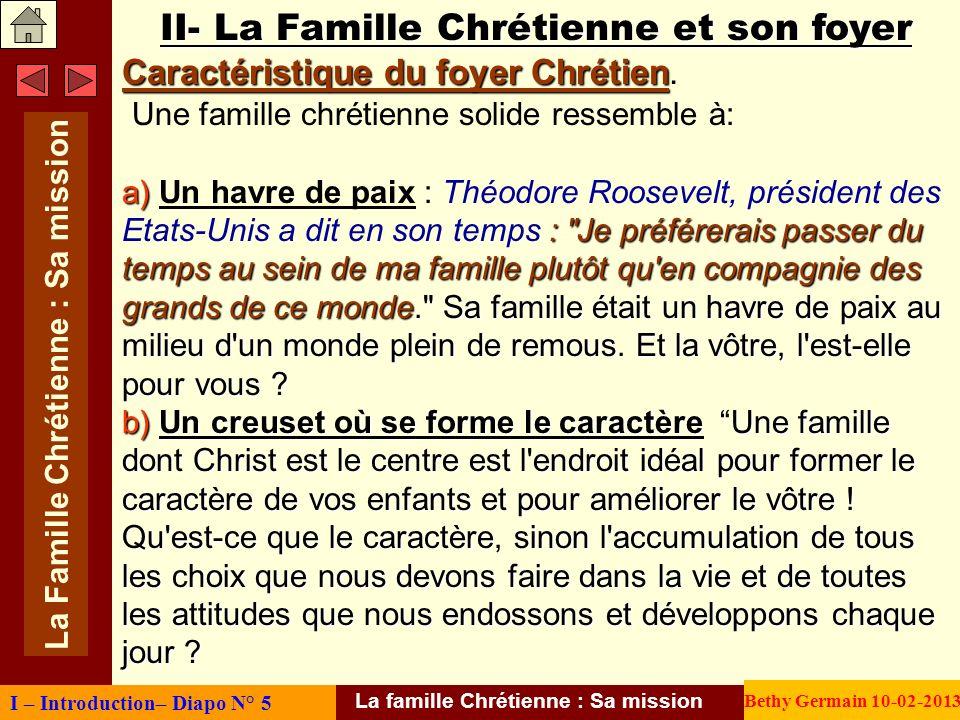 II- La Famille Chrétienne et son foyer Caractéristique du foyer Chrétien Caractéristique du foyer Chrétien. Une famille chrétienne solide ressemble à:
